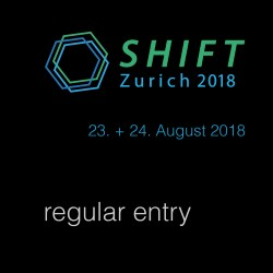 SHIFT Zurich 2018 E-Ticket [regular entry]
