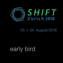 SHIFT Zurich 2018 E-Ticket early bird entry